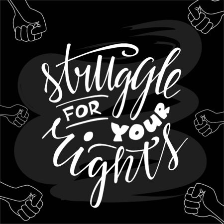 Vector illustration of struggle for your rights lettering for banner, poster, advertisement, greeting card, postcard, flyer, promo design. Motivational handwritten text for web template or print