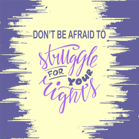 Vector illustration of struggle for your rights lettering for banner, poster, advertisement, greeting card, postcard, flyer, promo design. Motivational handwritten text for web template or print Stock fotó - 155404810