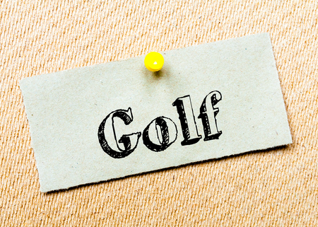 billboard posting: Recycled paper note pinned on cork board. Golf Message. Concept Image