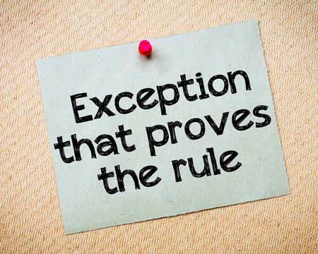 exception: Exception that proves the Rule Message. Recycled paper note pinned on cork board. Concept Image Stock Photo