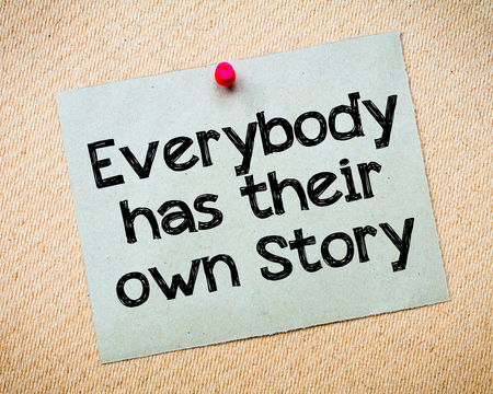 everybody: Everybody has their own story Message. Recycled paper note pinned on cork board. Concept Image