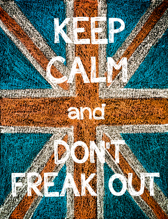 freak out: Keep Calm and Dont Freak Out. United Kingdom (British Union jack) flag, vintage hand drawing with chalk on blackboard, humor concept image