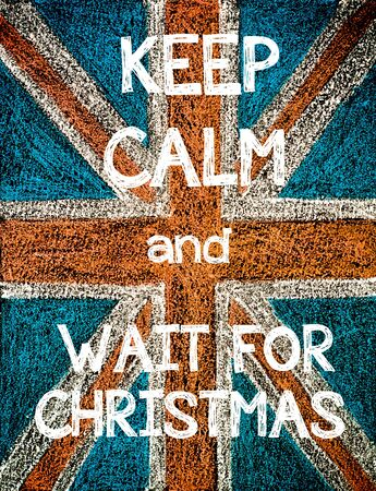 Keep Calm and Wait for Christmas. United Kingdom (British Union jack) flag, vintage hand drawing with chalk on blackboard, humor concept image photo