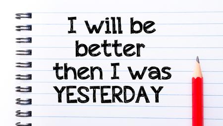 dann: I Will Be Better Dann war ich gestern Text auf Notebook-Seite geschrieben, roten Stift auf der rechten Seite Lizenzfreie Bilder
