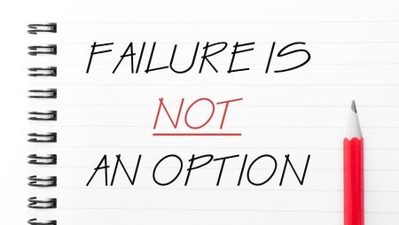 Failure is Not An Option Text written on notebook page, red pencil on the right Stock Photo