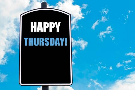 thursday: HAPPY THURSDAY motivational quote written on road sign isolated over clear blue sky background