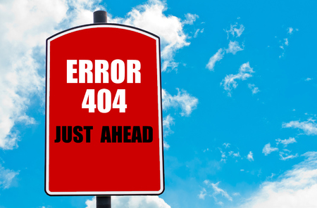 just ahead: Error 404 Just Ahead written on red road sign isolated over clear blue sky background. Concept  image with available copy space