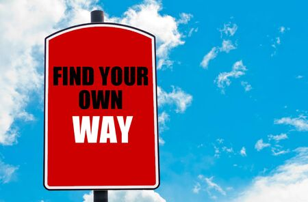 find your way: Find Your Own Way motivational quote written on red road sign isolated over clear blue sky background. Concept  image with available copy space