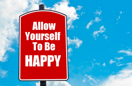 allow: Allow Yourself To Be Happy  motivational quote written on red road sign isolated over clear blue sky background. Concept  image with available copy space