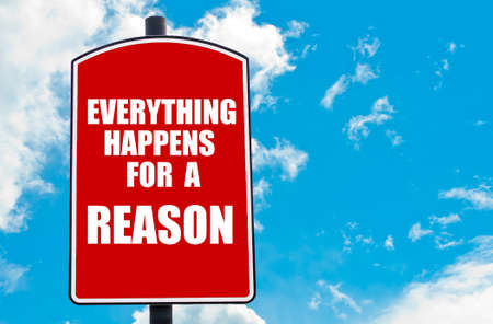 happens: Everything Happens for a Reason motivational quote written on red road sign isolated over clear blue sky background. Concept  image with available copy space