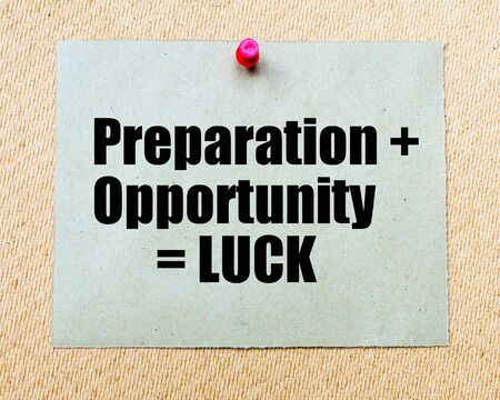 equals: Preparation plus Opportunity equals Luck written on paper note pinned with red thumbtack on wooden board. Business conceptual Image