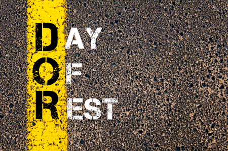 rest day: Concept image of Business Acronym DOR as Day Of Rest written over road marking yellow paint line.