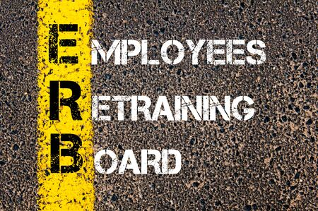 retraining: Concept image of Business Acronym ERB as Employees Retraining Board  written over road marking yellow paint line.