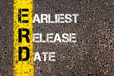 Concept image of Business Acronym ERD as Earliest Release Date written over road marking yellow paint line.