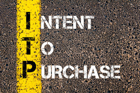 intent: Concept image of Business Acronym ITP as Intent To Purchase  written over road marking yellow paint line.