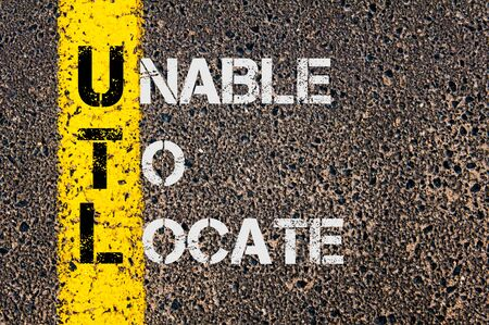 locate: Concept image of Business Acronym UTL as Unable To Locate written over road marking yellow painted line.