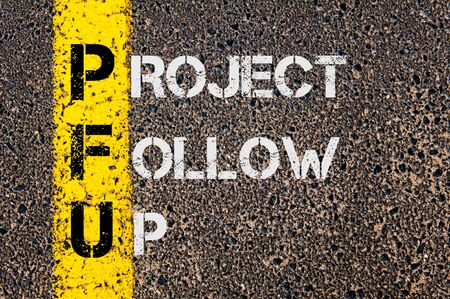 marking up: Concept image of Business Acronym PFU as Project Follow Up written over road marking yellow painted line.