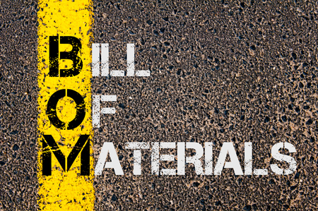 material: Concept image of Business Acronym BOM as Bill Of Materials  written over road marking yellow paint line.