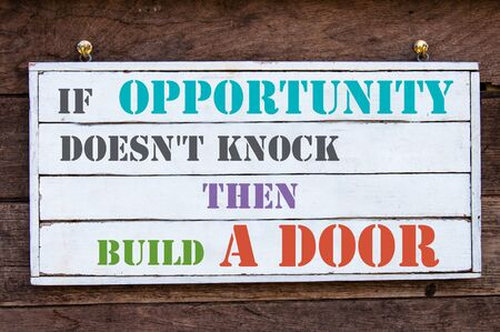 knock on door: If Opportunity Doesnt Knock Then Build A Door Inspirational message written on vintage wooden board. Motivation concept image