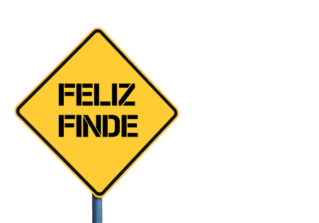 finde: Yellow roadsign with Feliz Finde ( Happy Weekend in Spanish) message isolated on white background