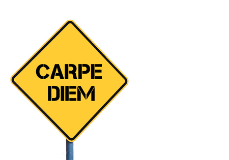 carpe diem: Yellow roadsign with Carpe Diem ( Seize the Day in latin) message isolated on white background
