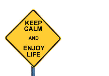 enjoy life: Yellow roadsign with KEEP CALM AND ENJOY LIFE message isolated on white background Stock Photo