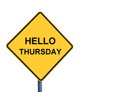the thursday: Yellow roadsign with HELLO THURSDAY message isolated on white background
