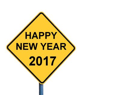 signage outdoor: Yellow roadsign with HAPPY NEW YEAR 2017 message isolated on white background