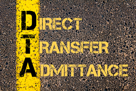admittance: Concept image of Business Acronym DTA as DIRECT TRANSFER ADMITTANCE written over road marking yellow paint line.