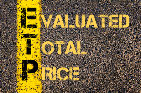 evaluated: Concept image of Business Acronym ETP as EVALUATED TOTAL PRICE written over road marking yellow paint line.