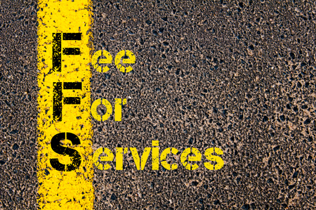 fee: Concept image of Business Acronym FFS as Fee For Services written over road marking yellow paint line.