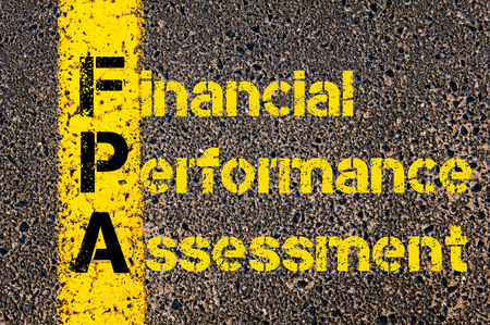 financial performance: Concept image of Business Acronym FPA as Financial Performance Assessment written over road marking yellow paint line.