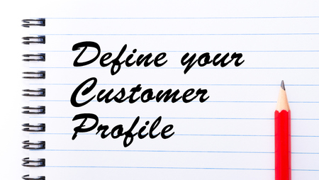 define: Define Your Customer Profile written on notebook page, red pencil on the right. Motivational Concept image Stock Photo