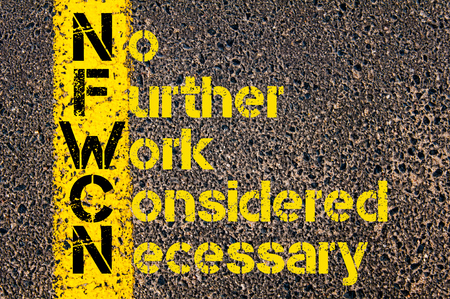 necessary: Concept image of Business Acronym NFWCN as No Further Work Considered Necessary written over road marking yellow paint line.
