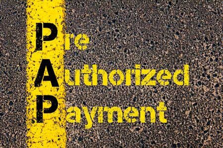pap: Concept image of Accounting Business Acronym PAP Pre-Authorized Payment written over road marking yellow paint line.