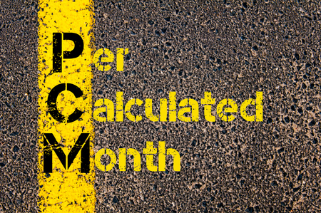 calculated: Concept image of Accounting Business Acronym PCM Per Calculated Month written over road marking yellow paint line.