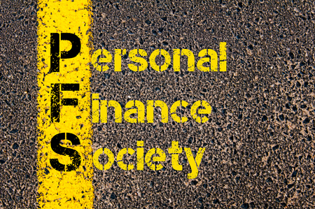 personal finance: Concept image of Accounting Business Acronym PFS Personal Finance Society written over road marking yellow paint line.