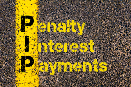 pip: Concept image of Accounting Business Acronym PIP Penalty Interest Payments written over road marking yellow paint line.