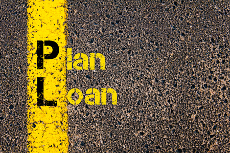 pl: Concept image of Accounting Business Acronym PL Plan Loan written over road marking yellow paint line.