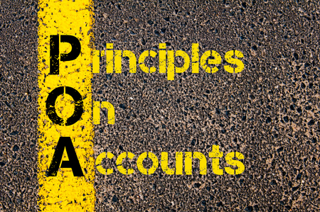 financial guidance: Concept image of Accounting Business Acronym POA Principles of Accounts written over road marking yellow paint line.