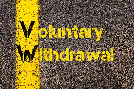 withdrawal: Concept image of Accounting Business Acronym VW Voluntary Withdrawal written over road marking yellow paint line.
