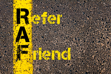raf: Concept image of Accounting Business Acronym RAF Refer A Friend written over road marking yellow paint line.