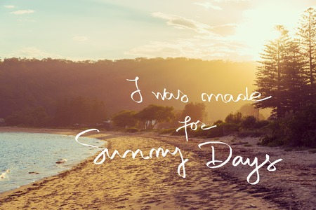 was: Handwritten text over sunset calm sunny beach background, I WAS MADE FOR SUNNY DAYS, vintage filter applied, motivational concept image Stock Photo