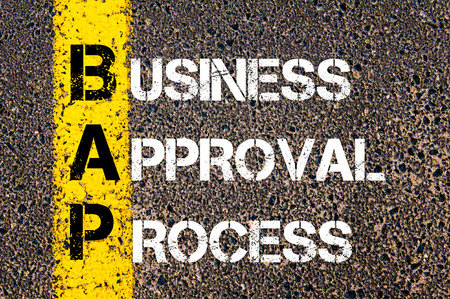 bap: Concept image of Business Acronym BAP Business Approval Process written over road marking yellow paint line