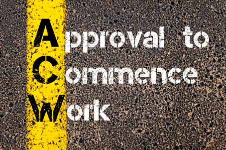 commence: Concept image of Business Acronym ACW Approval to Commence Work written over road marking yellow paint line.