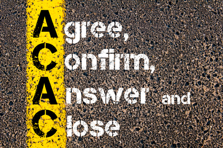 agree: Concept image of Business Acronym ACAC Agree, Confirm, Answer, and Close written over road marking yellow paint line. Stock Photo