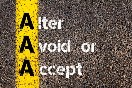 alter: Concept image of Business Acronym AAA Alter, Avoid, or Accept written over road marking yellow paint line.