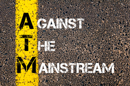 mainstream: Concept image of Business Acronym ATM Against The Mainstream written over road marking yellow paint line
