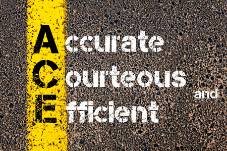 courteous: Concept image of Business Acronym ACE Accurate, Courteous, and Efficient written over road marking yellow paint line.