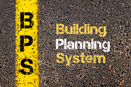 Concept image of Business Acronym BPS Building Planning System written over road marking yellow paint line